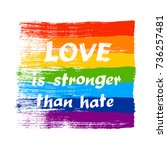 love is stronger than hate  ... | Shutterstock .eps vector #736257481