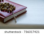 closeup crucifix  holy bible... | Shutterstock . vector #736317421