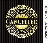 cancelled gold emblem or badge | Shutterstock .eps vector #736488601
