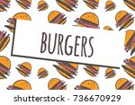 burger hand drawn background.... | Shutterstock .eps vector #736670929