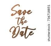 save the date lettering. | Shutterstock .eps vector #736718851