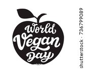 world vegan day. international... | Shutterstock .eps vector #736799089
