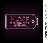 black friday sale neon vector... | Shutterstock .eps vector #736874014