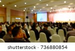 blur conference and  meeting in ... | Shutterstock . vector #736880854