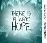 "Small photo of ""There is always hope""Inspiration quote on blurred background."