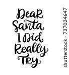 dear santa  i did really try...   Shutterstock .eps vector #737024647