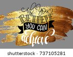 if you believe you can achieve... | Shutterstock .eps vector #737105281