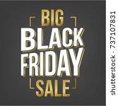 abstract vector black friday... | Shutterstock .eps vector #737107831