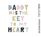 daddy has the key to my heart   ... | Shutterstock .eps vector #737177899