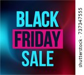 abstract vector black friday... | Shutterstock .eps vector #737347555