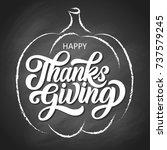 happy thanksgiving brush hand... | Shutterstock .eps vector #737579245