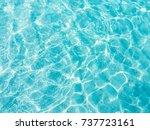 aqua sea blue water surface... | Shutterstock . vector #737723161