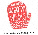 warm wishes. hand lettering in... | Shutterstock .eps vector #737891515