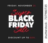 50  off black friday super sale ... | Shutterstock .eps vector #737980735