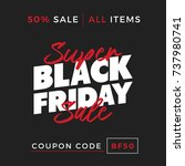 50  off black friday super sale ... | Shutterstock .eps vector #737980741