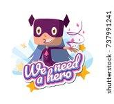 "vector emblem ""we need a hero""... | Shutterstock .eps vector #737991241"