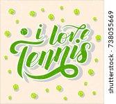 i love tennis green lettering... | Shutterstock .eps vector #738055669