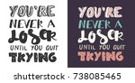 you're not a loser until you... | Shutterstock .eps vector #738085465