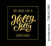 we wish you a holly jolly... | Shutterstock .eps vector #738141589
