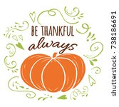 inspirational quote be thankful ... | Shutterstock .eps vector #738186691