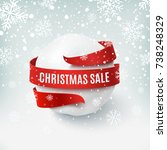 christmas sale  snow ball with... | Shutterstock .eps vector #738248329