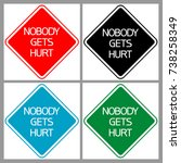 nobody gets hurt sign. a text... | Shutterstock .eps vector #738258349