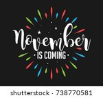 november is coming   firework   ... | Shutterstock .eps vector #738770581