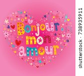 bonjour mon amour   hello my... | Shutterstock .eps vector #738935911