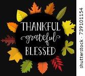 thankful grateful blessed... | Shutterstock .eps vector #739101154