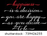 phrase happiness is a decision... | Shutterstock .eps vector #739426255