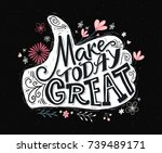 make today great. inspirational ... | Shutterstock .eps vector #739489171