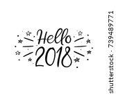 hello 2018 hand lettering... | Shutterstock .eps vector #739489771