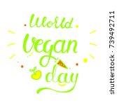 lettering world vegan day... | Shutterstock .eps vector #739492711