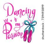 dancing is my passion. dance... | Shutterstock .eps vector #739493899