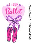 i love ballet. girlish poster... | Shutterstock .eps vector #739493947