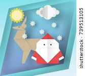 origami santa claus and deer on ... | Shutterstock .eps vector #739513105