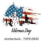 veterans day  honoring all who... | Shutterstock .eps vector #739515835