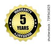 5 years warranty gold label ... | Shutterstock .eps vector #739561825