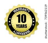 10 years warranty gold label ... | Shutterstock .eps vector #739562119