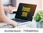 trends 2018 on laptop screen... | Shutterstock . vector #739684561