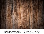 weathered vertical wooden planks | Shutterstock . vector #739732279