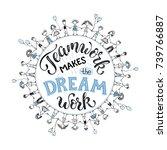 teamwork makes the dream work.... | Shutterstock .eps vector #739766887