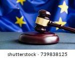 judges wooden gavel with eu... | Shutterstock . vector #739838125