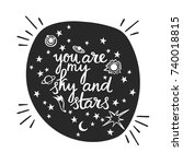 you are my sky and stars.... | Shutterstock .eps vector #740018815