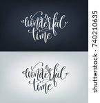 wonderful time hand written...   Shutterstock . vector #740210635