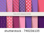 seamless patterns polka dots... | Shutterstock .eps vector #740236135