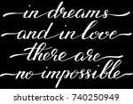 phrase in dreams and in love... | Shutterstock .eps vector #740250949