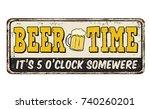 beer time vintage rusty metal... | Shutterstock .eps vector #740260201