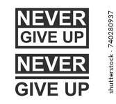never give up inscription on...   Shutterstock .eps vector #740280937