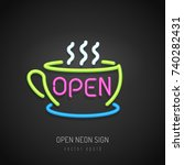 neon sign with coffee cup and... | Shutterstock .eps vector #740282431